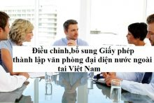 Điều chỉnh,bổ sung Giấy phép thành lập văn phòng đại diện của thương nhân nước ngoài tại Việt Nam