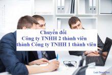 Chuyển đổi Công ty TNHH 2 thành viên thành Công ty TNHH 1 thành viên