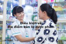 Điều kiện về địa điểm bán lẻ dược phẩm