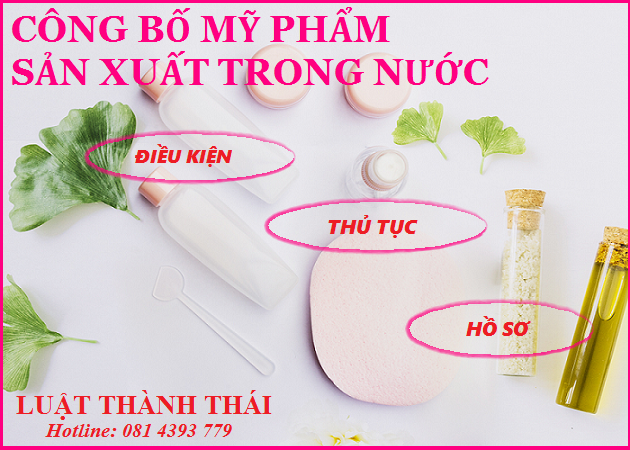 Công bố mỹ phẩm sản xuất trong nước của Luật Thành Thái