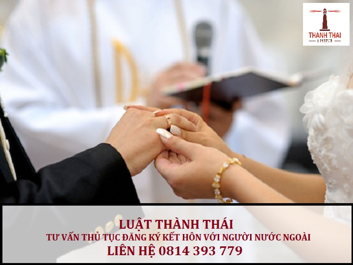Hồ sơ đăng ký kết hôn với người nước ngoài theo quy định mới nhất