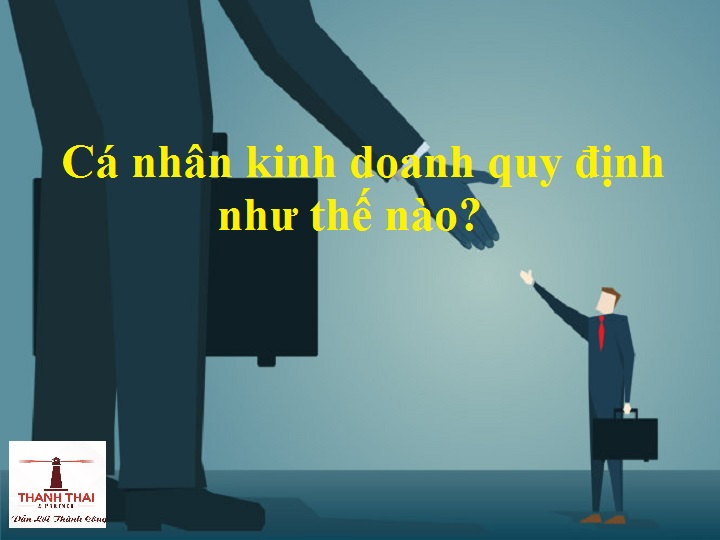 Cá nhân kinh doanh được quy định như thế nào trong Luật doanh nghiệp 2014?