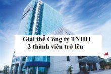 Giải thể Công ty TNHH 2 thành viên trở lên