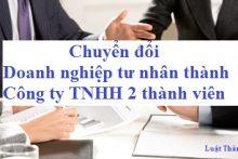 Chuyển đổi Doanh nghiệp tư nhân thành Công ty TNHH 2 thành viên