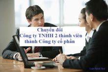 Chuyển đổi Công ty TNHH 2 thành viên thành Công ty cổ phần