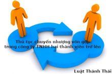 Thủ tục chuyển nhượng vốn góp trong công ty TNHH 2 thành viên trở lên