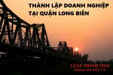 Bạn cần chuẩn bị những gì để thành lập doanh nghiệp tại Quận Long Biên