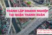 Thành lập Doanh nghiệp tại Quận Thanh Xuân nhanh chóng, hiệu quả