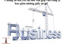 Quy định về chứng từ đối với tài sản góp vốn vào công ty